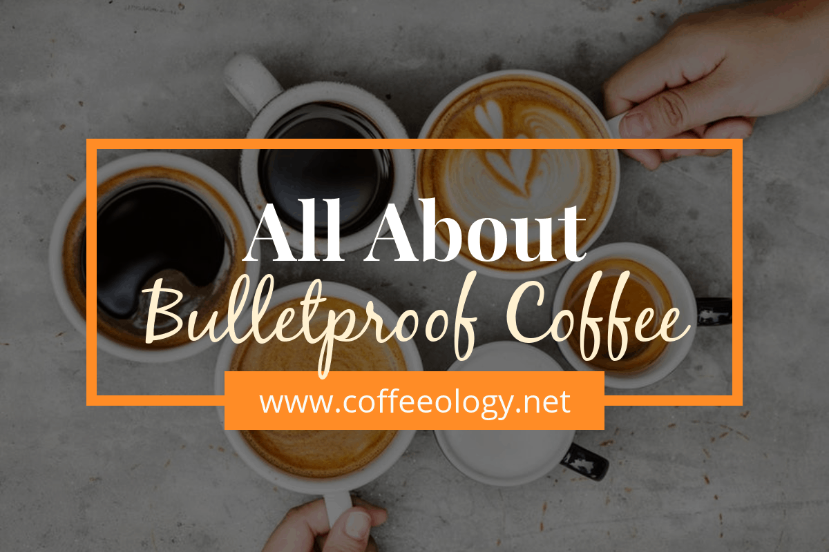 All-About-Bulletproof-Coffee