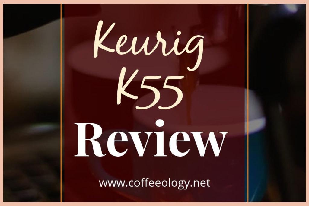 Keurig-K55-Review-Cover